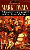 A Connecticut Yankee in King Arthur's Court (Signet Classics)