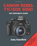 Canon Rebel T1i/EOS 500D: Series: The Expanded Guide Series