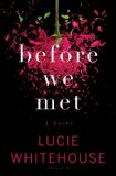 Before We Met: A Novel